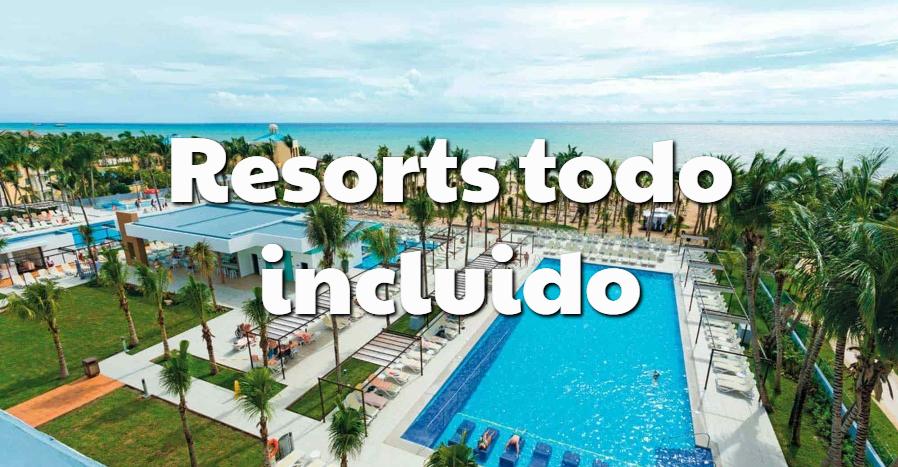 Los mejores Resorts Todo Incluido de Playa del Carmen. TU GUIA
